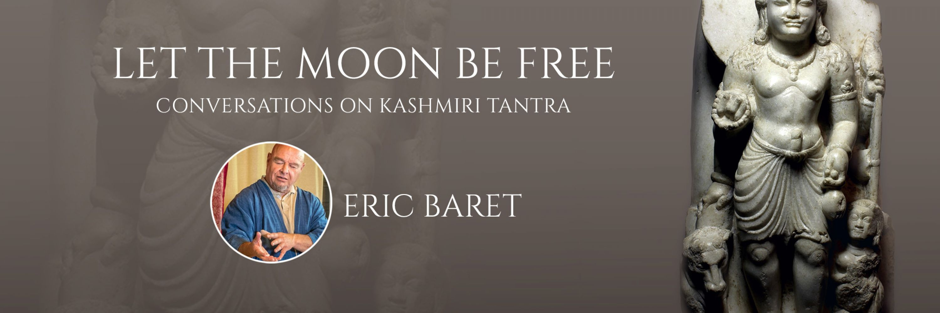 Let the Moon Be Free – Conversations on Kashmiri Tantra
