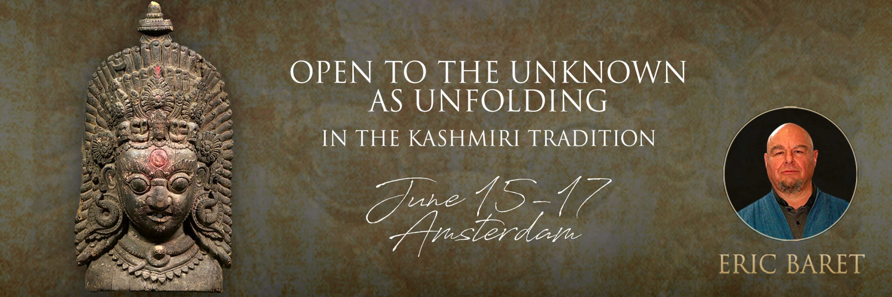 Opening to the Unknown in the Kashmiri Tradition, Eric Baret 2018