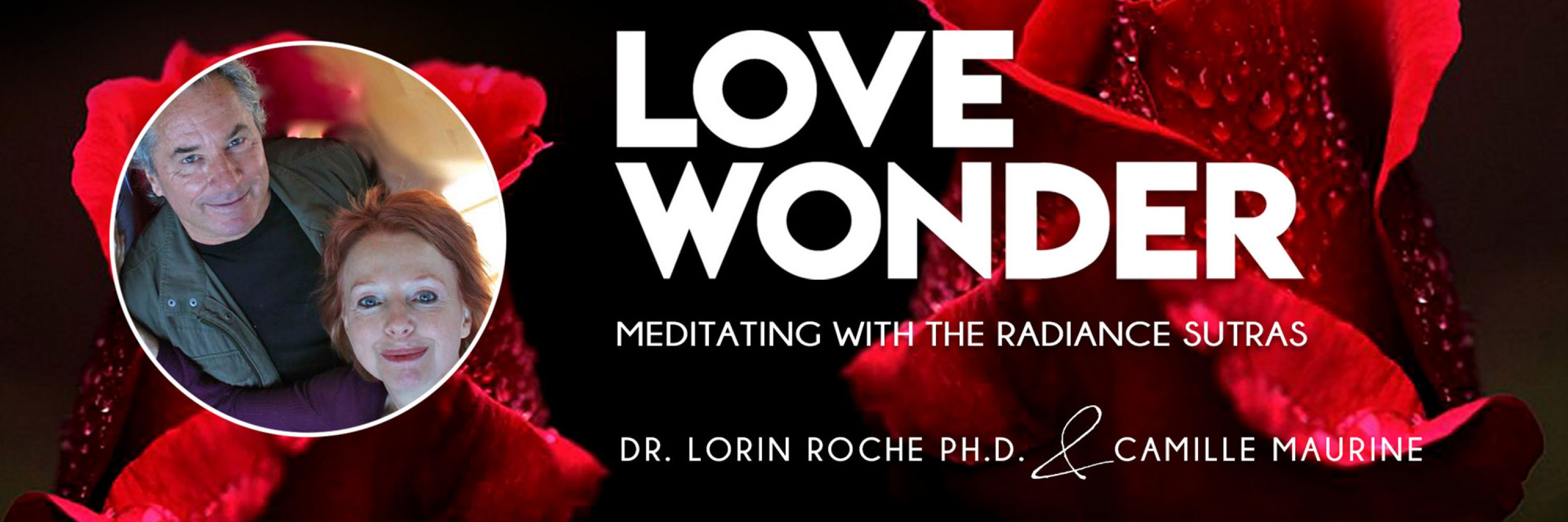 LOVE and WONDER: Meditating with The Radiance Sutras