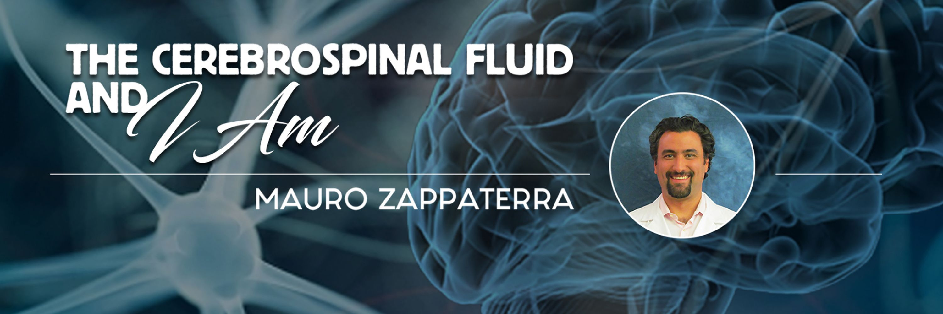 The Cerebrospinal Fluid and I AM