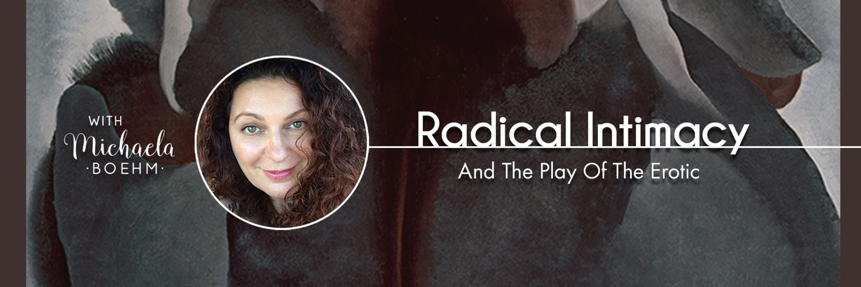 Radical Intimacy And The Play Of The Erotic