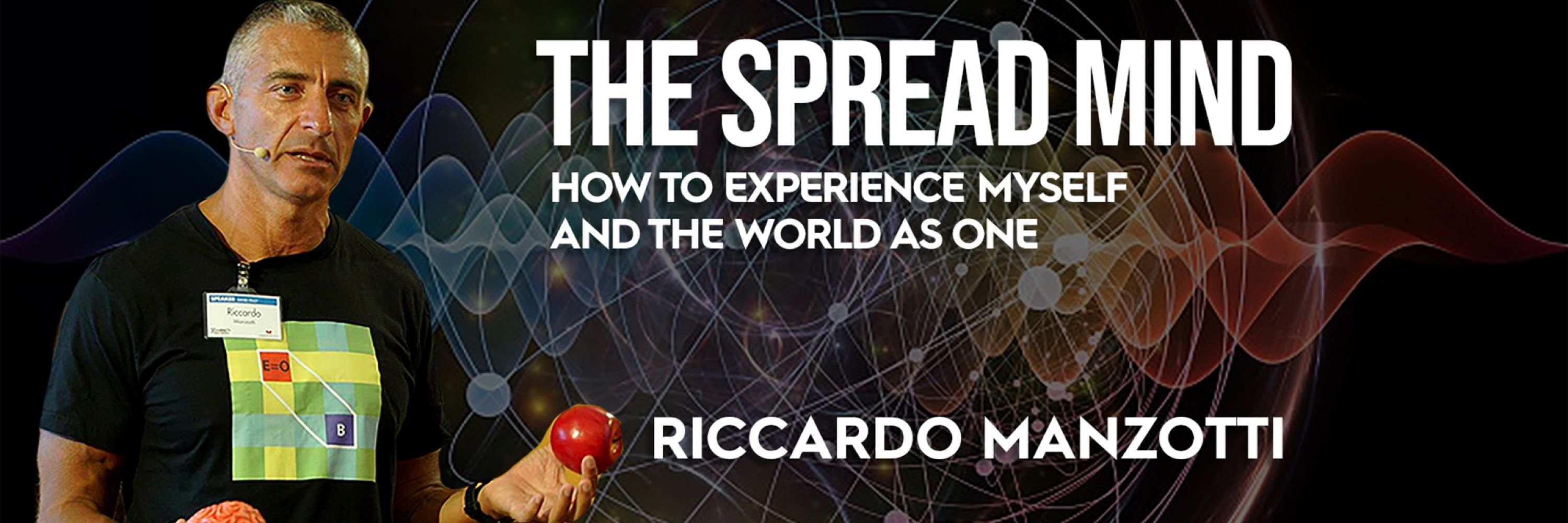 The Spread Mind: How to experience myself and the world as one