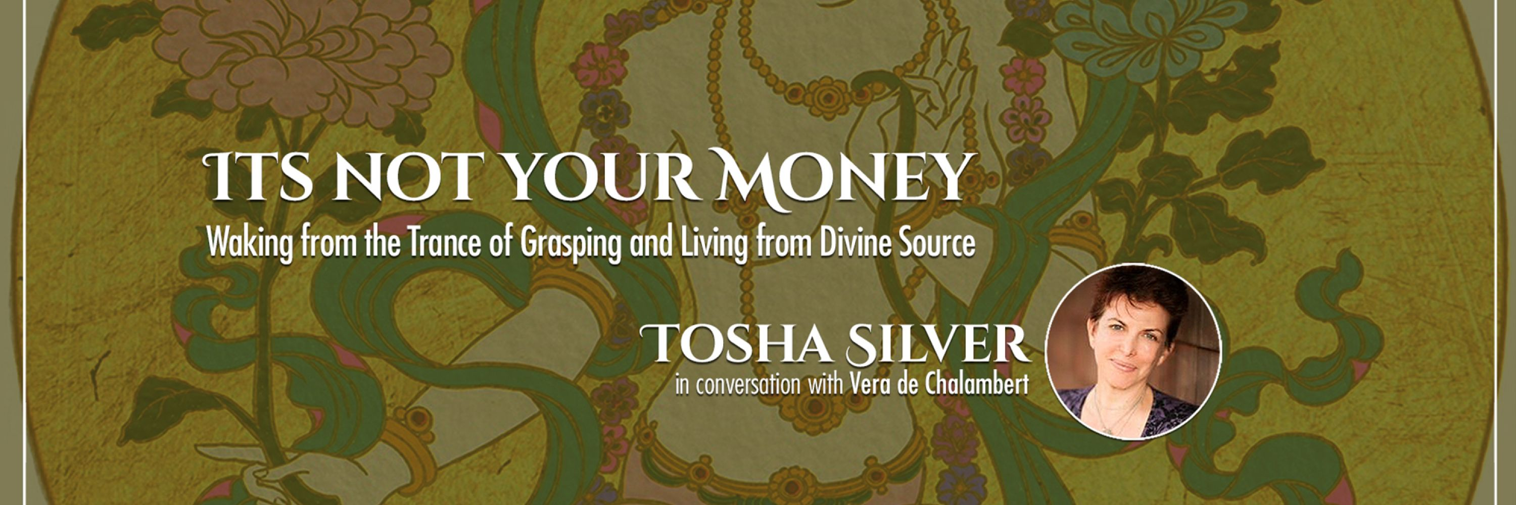 It's Not Your Money: Living from Divine Source and Waking from the Trance of Grasping