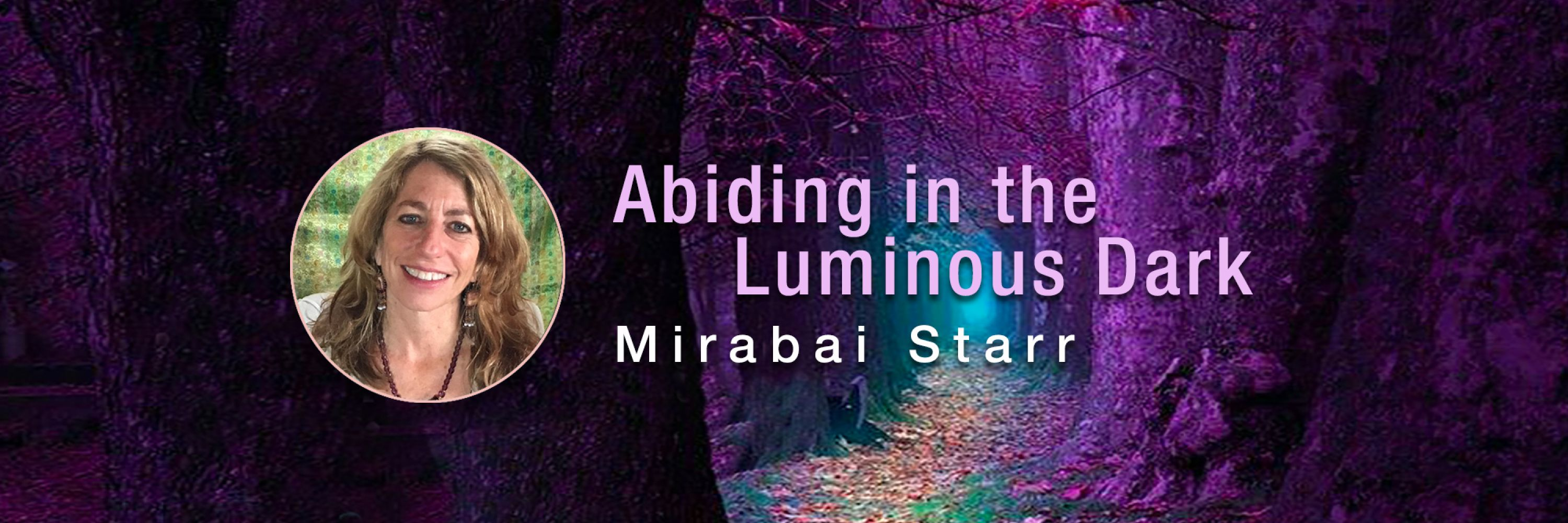 Abiding in the Luminous Dark