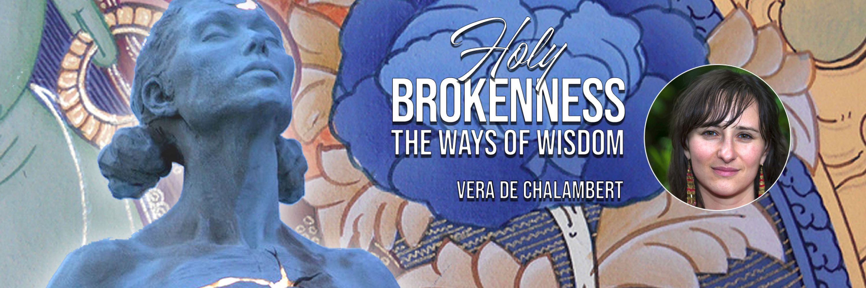 Holy Brokenness—The Ways of Wisdom