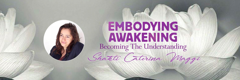 Embodying Awakening: Becoming the Understanding