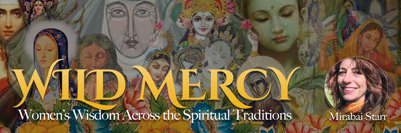 Wild Mercy: Women's Wisdom Across the Spiritual Traditions