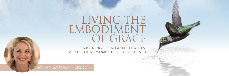 Living the Embodiment of Grace