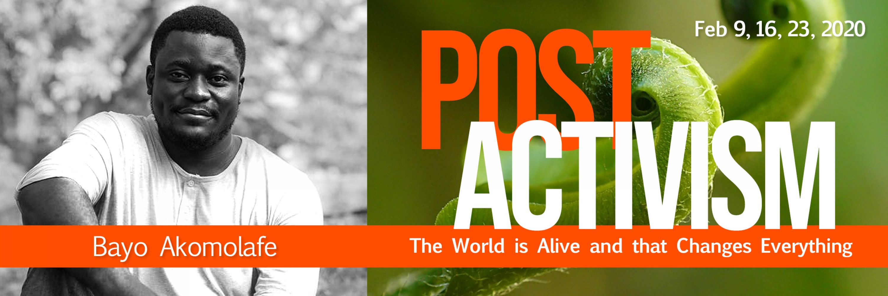 Postactivism: The World is Alive and that Changes Everything