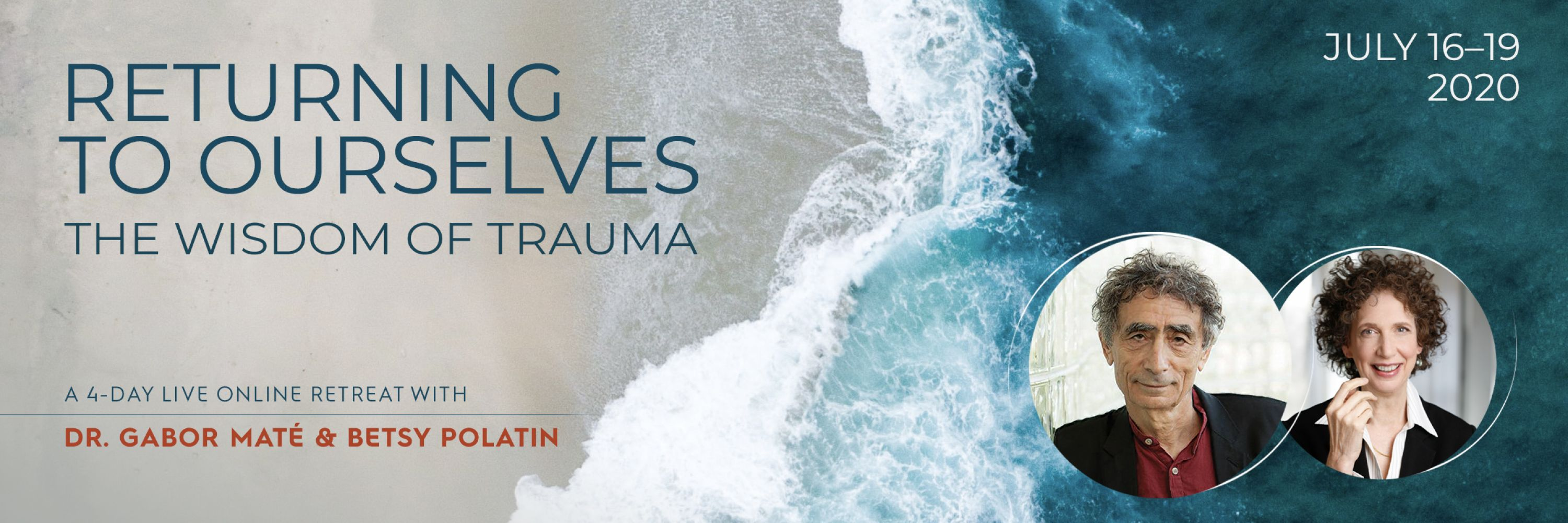 Returning to Ourselves: The Wisdom of Trauma<br />A 4-Day Online Retreat