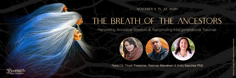 The Breath of the Ancestors