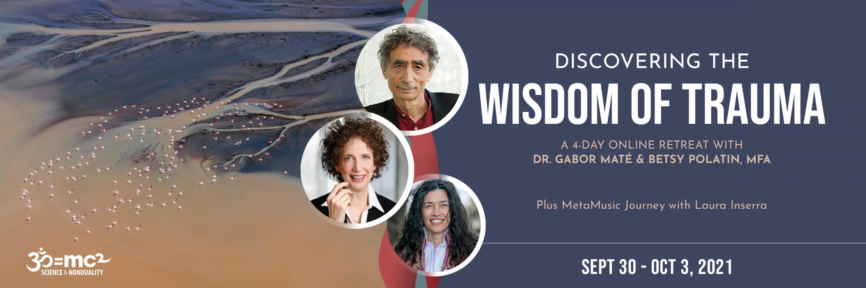 Discovering the Wisdom of Trauma